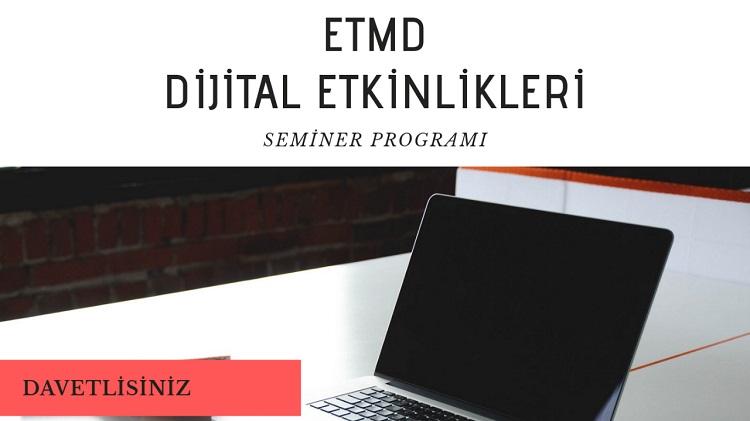 ETMD Çevrimiçi (Online) Seminerleri 2